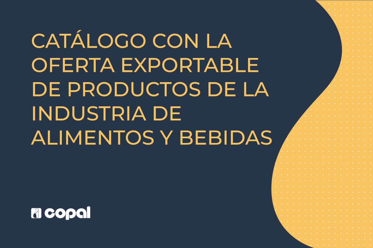 Catálogo con la oferta exportable de productos de la industria de alimentos y bebidas