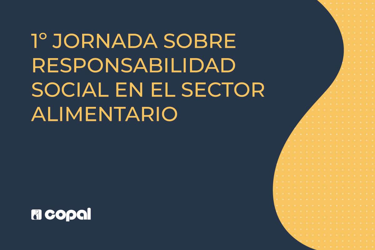 1a Jornada sobre Responsabilidad Social en el Sector Alimentario